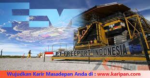 PT Freeport Indonesia Membuka Lowongan Karyawan